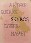 """Skyros, Egeerhavet"" av André Bjerke"