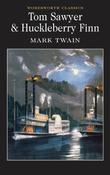 """Tom Sawyer and Huckleberry Finn (Wordsworth Classics)"" av Mark Twain"