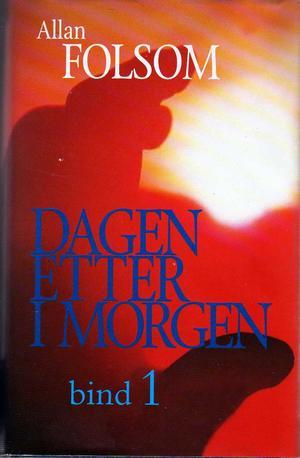 """""""Dagen etter i morgen 1"""" av Allan Folsom"""