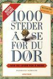 """""""1000 steder å se før du dør - når du lever for å reise"""" av Patricia Schultz"""