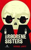 """""""Brødrene Sisters"""" av Patrick DeWitt"""