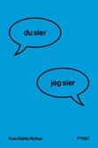 """""""Du sier, jeg sier"""" av Kaia Dahle Nyhus"""