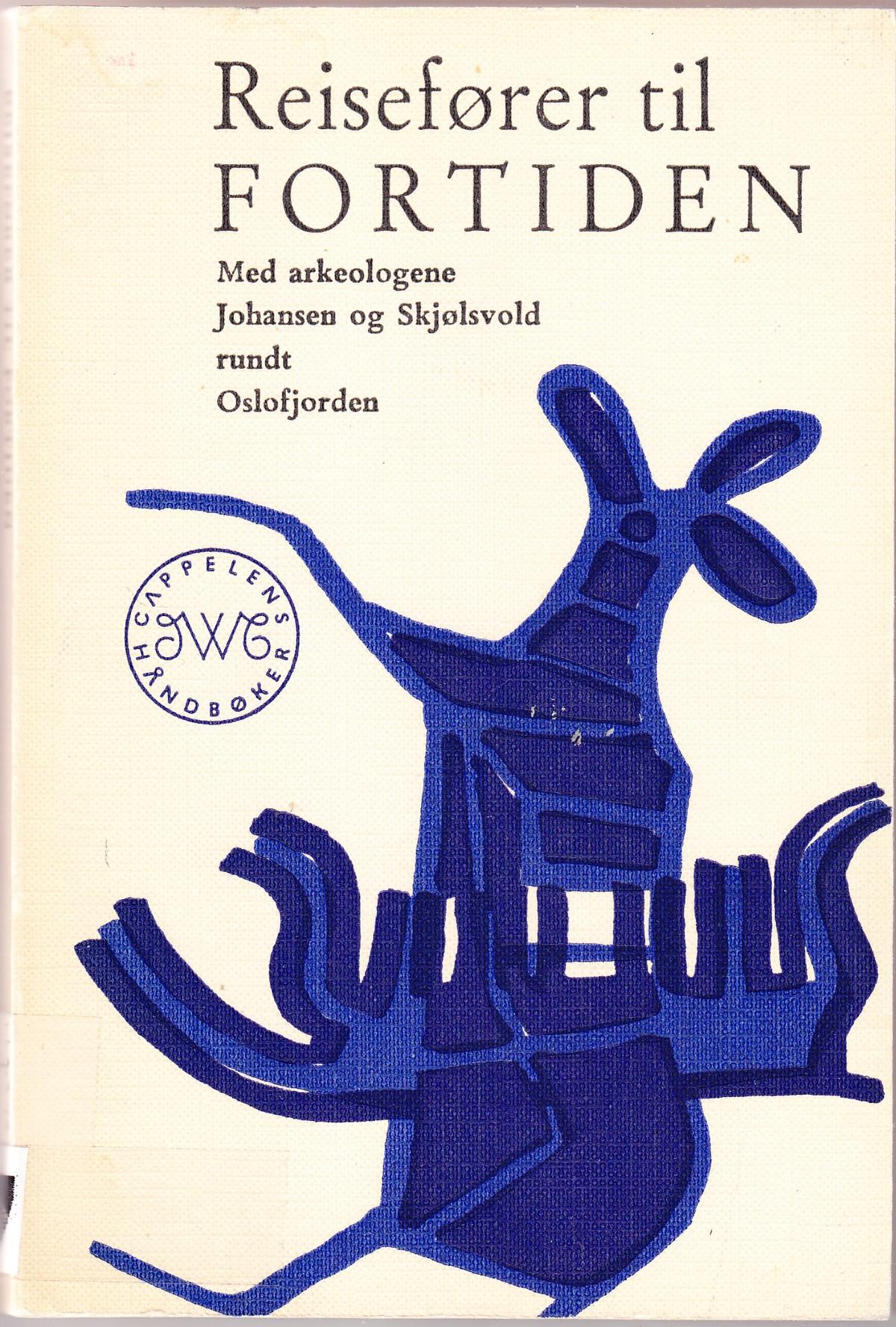 """""""Reisefører til fortiden. Med arkeologen rundt Oslofjorden. Illustrert med fotografier og 48 kart"""" av Erling Johansen"""