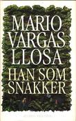 """""""Han som snakker"""" av Mario Vargas Llosa"""