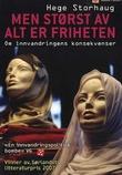 """""""Men størst av alt er friheten - om innvandringens konsekvenser"""" av Hege Storhaug"""