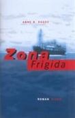 """Zona frigida - roman"" av Anne B. Ragde"