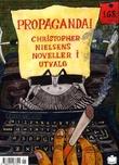 """""""Propaganda! - Cristopher Nielsens noveller i utvalg"""" av Christopher Nielsen"""