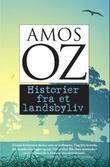 """""""Historier fra et landsbyliv"""" av Amos Oz"""