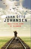 """""""Hastverk når vi elsker"""" av Jahn Otto Johansen"""