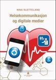 """""""Helsekommunikasjon og digitale medier"""" av Nina Sletteland"""