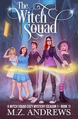 """""""The Witch Squad - A Witch Squad Cozy Mystery #1"""" av M.Z. Andrews"""