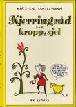 """""""Kjerringråd for kropp og sjel"""" av Kirsten Santelmann"""