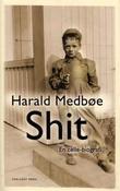 """""""Shit - en celle-biografi"""" av Harald Medbøe"""