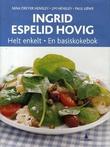 """""""Helt enkelt - en basiskokebok"""" av Ingrid Espelid Hovig"""