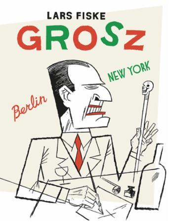 """""""Grosz - Berlin-New York"""" av Lars Fiske"""