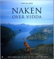 """""""Naken over vidda - med fiskestang og telt fra Vestlandet mot Oslo"""" av Lars Nilssen"""