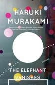 """The elephant vanishes - stories"" av Haruki Murakami"