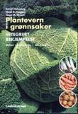 """""""Plantevern i grønnsaker - integrert bekjempelse"""" av Trond Hofsvang"""