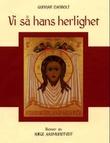 """Vi så hans herlighet"" av Gunnar Danbolt"
