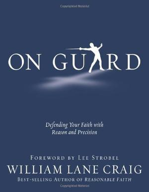 """On Guard - Defending Your Faith with Reason and Precision"" av William Lane Craig"