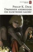 """""""Drømmer androider om elektriske sauer?"""" av Philip K. Dick"""