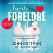 """""""Hjerteforeldre"""" av John M. Gottman"""
