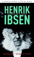 """""""Henrik Ibsen - mellom evne og higen"""" av Robert Ferguson"""