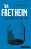 """""""Ingen ild tenner stjernene"""" av Tor Fretheim"""