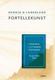 """""""Fortellekunst - håndbok i litterære teknikker"""" av Henrik H. Langeland"""