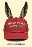 """Shakespeare and Trump"" av Jeffrey R. Wilson"
