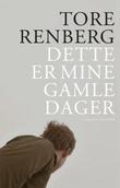 """""""Dette er mine gamle dager"""" av Tore Renberg"""