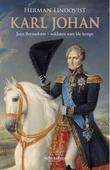 """""""Karl Johan - Jean Bernadotte - soldaten som ble konge"""" av Herman Lindqvist"""