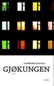 """""""Gjøkungen - roman"""" av Gjermund Gisvold"""