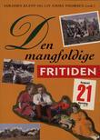 """""""Den mangfoldige fritiden"""" av Asbjørn Klepp"""