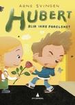 """""""Hubert blir ikke forelsket"""" av Arne Svingen"""