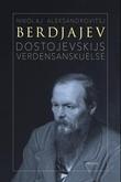 """""""Dostojevskijs verdensanskuelse"""" av Nikolaj Aleksandrovitsj Berdjajev"""