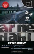"""""""Etterskjelv"""" av Arne Dahl"""