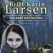 """""""Kaldere mot natten"""" av Britt Karin Larsen"""