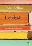"""""""Leselyst - om bøker, liv og litteratur"""" av Tone Selboe"""