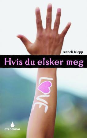 """""""Hvis du elsker meg"""" av Anneli Klepp"""