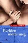 """""""Kvelden møtte meg"""" av Katie Estill"""