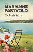 """Cocktaileffekten - roman"" av Marianne Fastvold"