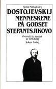 """""""Menneskene på godset Stepantsjikovo. Bd. 12"""" av Fjodor Mikhajlovitsj Dostojevskij"""