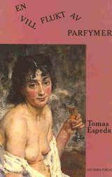 """""""En vill flukt av parfymer"""" av Tomas Espedal"""