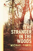 """The stranger in the woods"" av Michael Finkel"