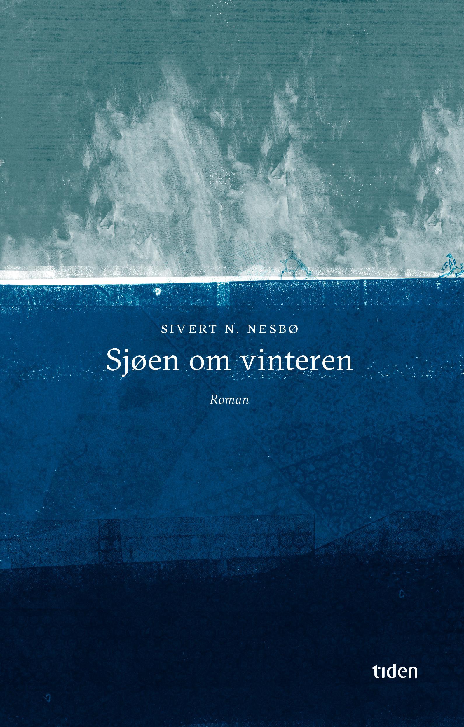 """""""Sjøen om vinteren - roman"""" av Sivert N. Nesbø"""