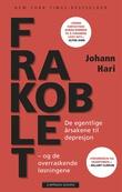 """""""Frakoblet - de egentlige årsakene til depresjon - og de overraskende løsningene"""" av Johann Hari"""