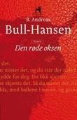 """Den røde oksen"" av B. Andreas Bull-Hansen"