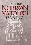 """""""Norrøn mytologi - frå a til å"""" av Idar Lind"""