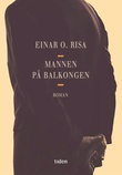 """""""Mannen på balkongen - roman"""" av Einar O. Risa"""